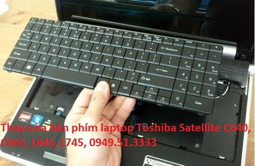 Thay sửa bàn phím laptop Toshiba Satellite C640, C665, L645, L745