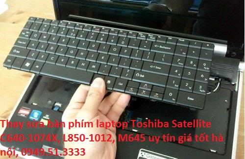 Thay sửa bàn phím laptop Toshiba Satellite C640-1074X, L850-1012, M645
