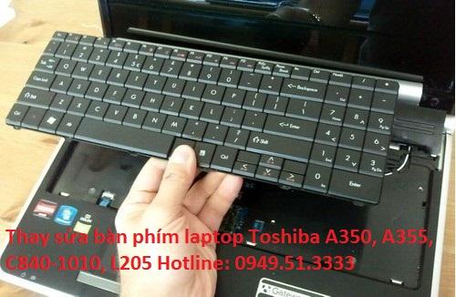 Thay sửa bàn phím laptop Toshiba A350, A355, C840-1010, L205