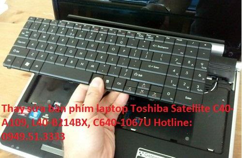 Thay sửa bàn phím laptop Toshiba Satellite C40-A109, L40-B214BX, C640-1067U