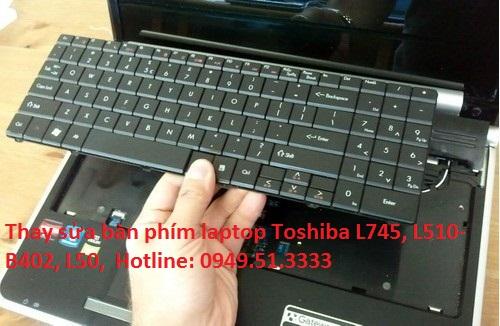 Thay sửa bàn phím laptop Toshiba L745-1151UW, L510-B402, L50-B203BX