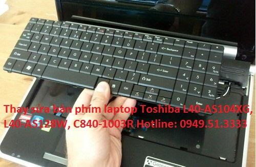 Thay sửa bàn phím laptop Toshiba L40-AS104XG, L40-AS128W, C840-1003R