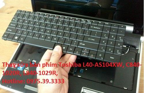 Thay sửa bàn phím laptop Toshiba L40-AS104XW, C840-1020R, L840-1029R