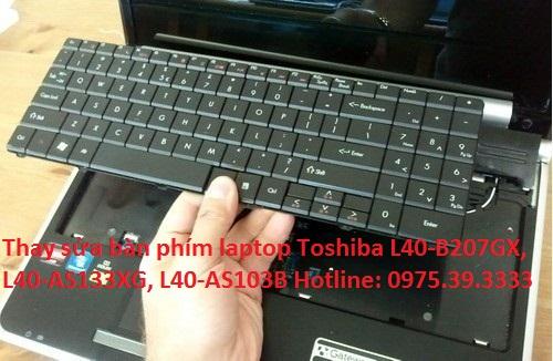 Thay sửa bàn phím laptop Toshiba L40-B207GX, L40-AS133XG, L40-AS103B