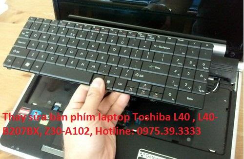 Thay sửa bàn phím laptop Toshiba L40-ASMBNX2, L40-B207BX, Z30-A102