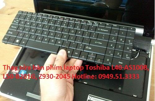 Thay sửa bàn phím laptop Toshiba L40-AS100B, L50-B201G, Z930-2045