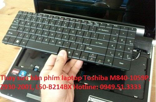 Thay sửa bàn phím laptop Toshiba M840-1059P, Z930-2001, L50-B214BX