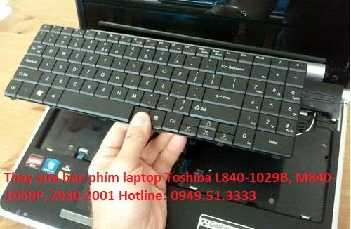 Thay sửa bàn phím laptop Toshiba L840-1029B, M840-1059P, Z930-2001