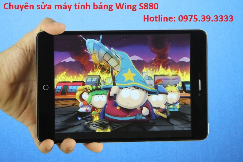 Chuyên sửa máy tính bảng Wing S880 thay thế màn cảm ứng