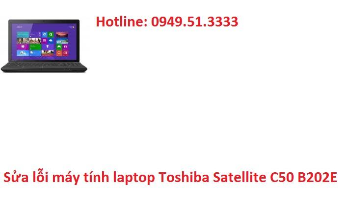 Sửa lỗi máy tính laptop Toshiba Satellite C50 B202E