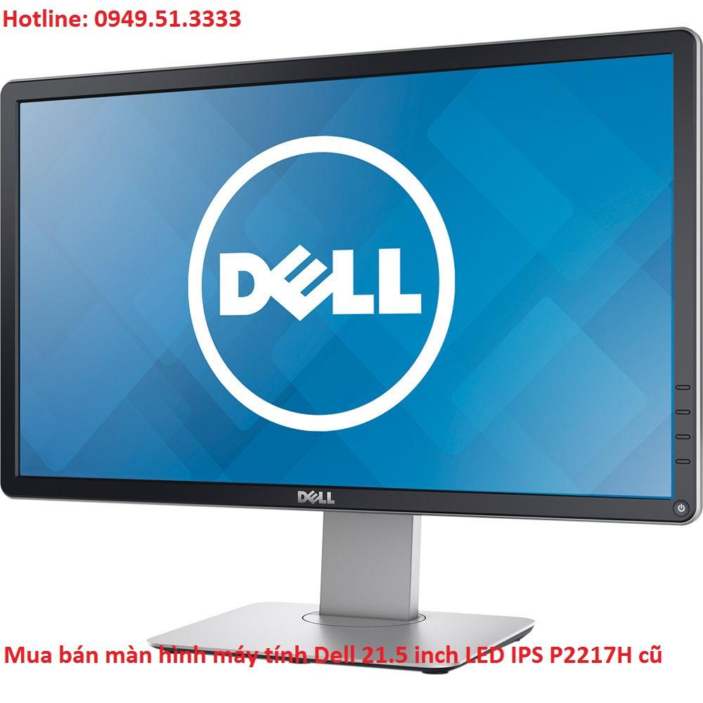 Mua bán màn hình máy tính Dell 21.5 inch LED IPS P2217H cũ