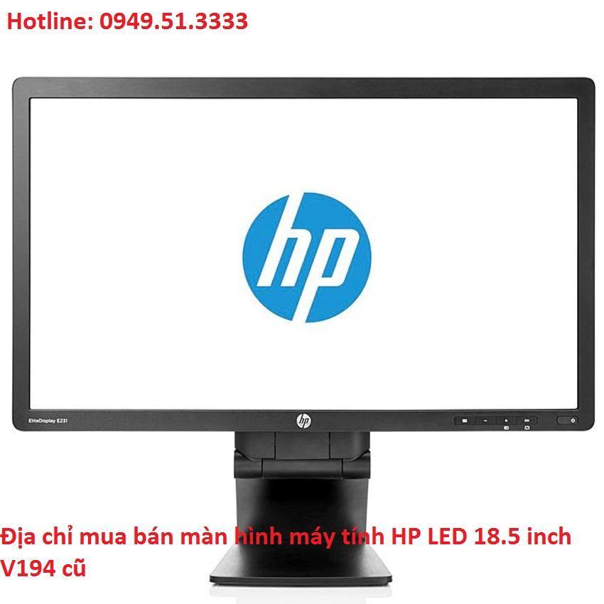 Địa chỉ mua bán màn hình máy tính HP LED 18.5 inch V194 cũ
