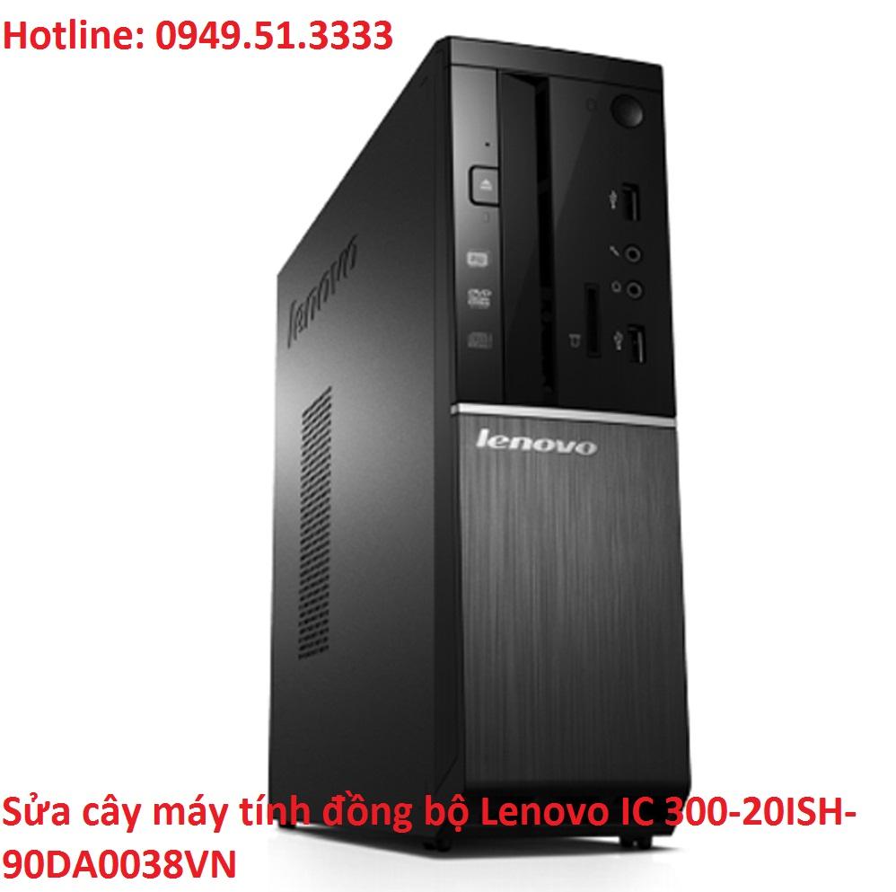 Sửa cây máy tính đồng bộ Lenovo IC 300-20ISH-90DA0038VN