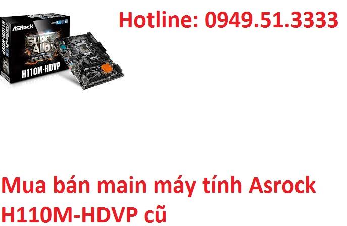 Mua bán main máy tính Asrock H110M-HDVP cũ