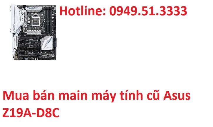 Mua bán main máy tính cũ Asus Z19A-D8C giá rẻ