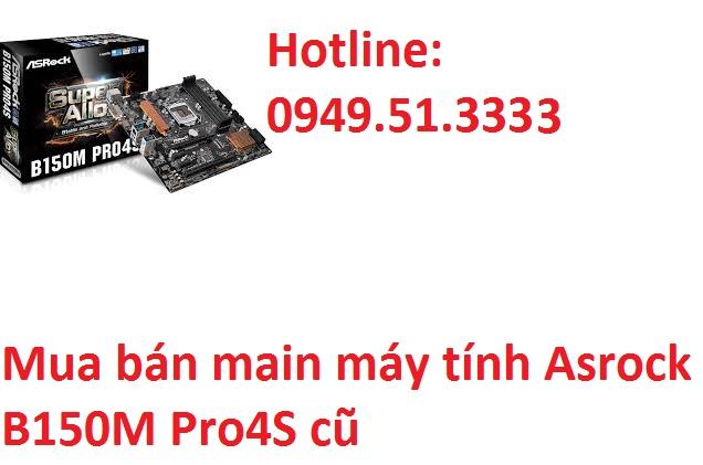 Mua bán main máy tính Asrock B150M Pro4S cũ