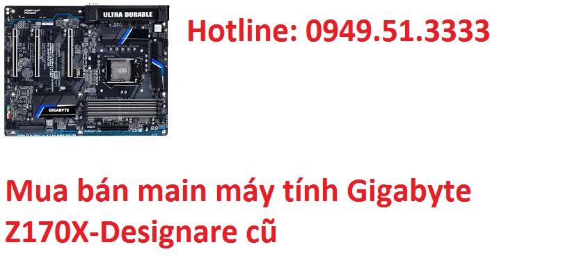 Mua bán main máy tính Gigabyte Z170X-Designare cũ