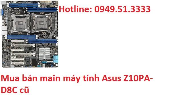 Mua bán main máy tính Asus Z10PA-D8C cũ